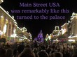 : Main Street USA was remarkably like this, turned to the palace